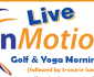 Live In Motion Program Golf and Yoga morning .